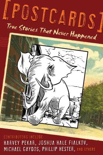 Postcards - True Stories That Never Happened ebook by