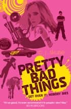 Pretty Bad Things ebook by C. J. Skuse