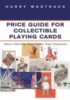 Price Guide for Collectible Playing Cards ebook by Harry Wastrack