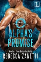 Alpha's Promise 電子書籍 by Rebecca Zanetti
