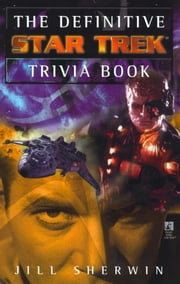 The Definitive Star Trek Trivia Book: Volume I ebook by Jill Sherwin