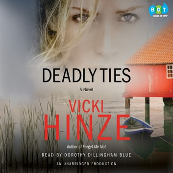 Deadly Ties - A Novel audiobook by Vicki Hinze