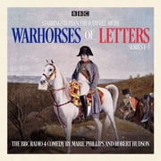Warhorses of Letters: Complete Series 1-3 - The poignant BBC Radio 4 comedy audiobook by Robert Hudson, Marie Phillips