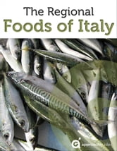 The Regional Foods of Italy ebook by Approach Guides,David Raezer,Jennifer Raezer