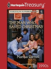 The Man Who Saved Christmas ebook by Marisa Carroll