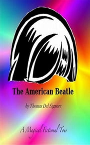 The American Beatle ebook by Thomas Del Signore