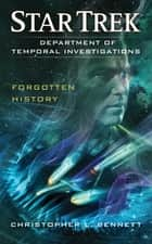 Department of Temporal Investigations: Forgotten History ebook by Christopher L. Bennett