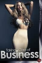 Taking Care of Business - A short erotic collection by Sommer Marsden ebook by