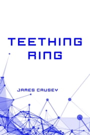 Teething Ring ebook by James Causey