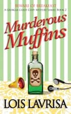 Murderous Muffins ebook by Lois Lavrisa