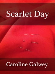 Scarlet Day ebook by Caroline Galwey