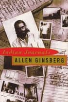 Indian Journals ebook by Allen Ginsberg