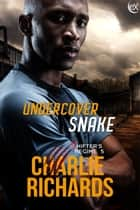 Undercover Snake ebook by Charlie Richards
