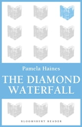 The Diamond Waterfall ebook by Pamela Haines