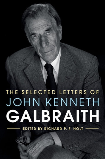 john kenneth galbraith economic ideology essay Last april john kenneth galbraith died at the age of 97 galbraith was one of america 's most famous economists and a self-proclaimed liberal (in the american sense of statist rather than in the european sense of believer in freedom.