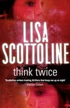 Think Twice: Rosato & Associates 11 ebook by Lisa Scottoline