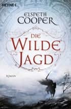 Die wilde Jagd - Roman ebook by Elspeth Cooper, Michael Siefener