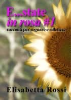 E...state in rosa #1 ebook by Elisabetta Rossi