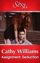 Assignment - Seduction 電子書 by Cathy Williams