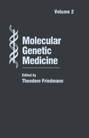 Molecular Genetic Medicine: Volume 2 ebook by Friedmann, Theodore