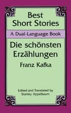 Best Short Stories - A Dual-Language Book ebook by Franz Kafka