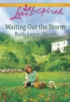 Waiting Out the Storm ebook by Ruth Logan Herne
