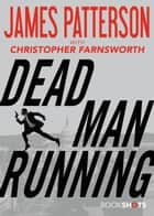 Dead Man Running e-kirjat by James Patterson, Christopher Farnsworth