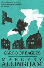 Cargo of Eagles ebook by Margery Allingham