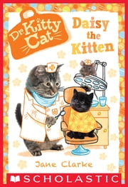 Daisy the Kitten (Dr. KittyCat #3) ebook by Jane Clarke