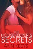 The Housekeeper's Secrets ebook by Ann Keeys