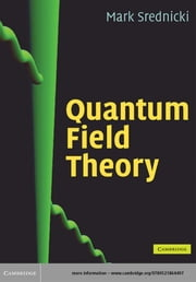 Quantum Field Theory ebook by Mark Srednicki