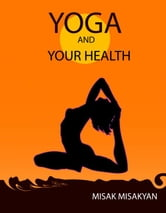 Yoga and Your Health ebook by Misak Misakyan