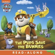 Pups Save the Bunnies (PAW Patrol) ebook by Nickelodeon Publishing