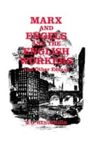 Marx and Engels and the English Workers ebook by W. O. Henderson