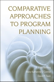 Comparative Approaches to Program Planning ebook by F. Ellen Netting,Mary Katherine O'Connor,David P. Fauri