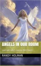 ANGELS IN OUR ROOM ebook by Randy Holman
