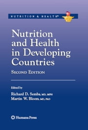 Nutrition and Health in Developing Countries ebook by Richard David Semba,P. Piot,Martin W. Bloem