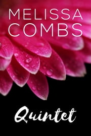 Quintet ebook by Melissa Combs