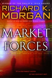 Market Forces ebook by Richard K. Morgan