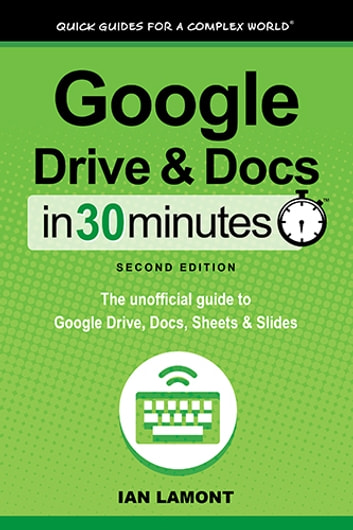 Google Drive And Docs In 30 Minutes 2nd Edition Ebook By Ian