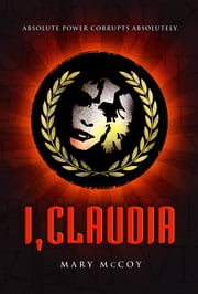 I, Claudia ebook by Mary McCoy