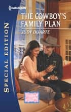 The Cowboy's Family Plan ebook by Judy Duarte