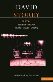 Storey Plays: 1 - The Contractor; Home; Stages; Caring ebook by Mr David Storey