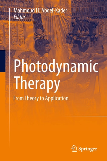 Photodynamic Therapy - From Theory to Application eBook by