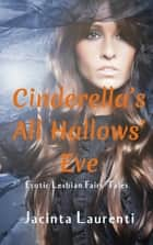 Cinderella's All Hallows' Eve ebook by Jacinta Laurenti