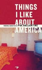 Things I Like About America ebook by Poe Ballantine