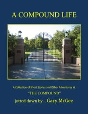 A Compound Life ebook by Gary McGee