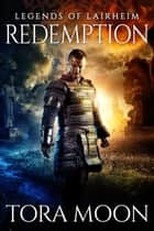 Redemption - Legends of Lairheim, #5 ebook by