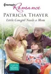 Little Cowgirl Needs a Mom ebook by Patricia Thayer
