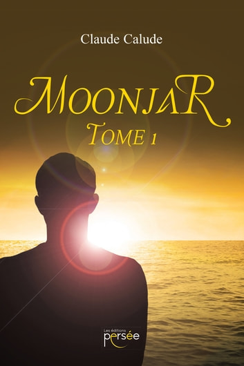 Moonjar - Tome 1 ebook by Claude Calude
